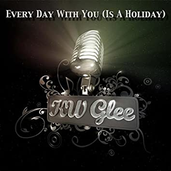 Every Day With You (Is a Holiday)