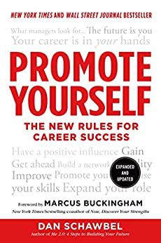 Promote Yourself: The New Rules for Career Success by [Dan Schawbel, Marcus Buckingham]