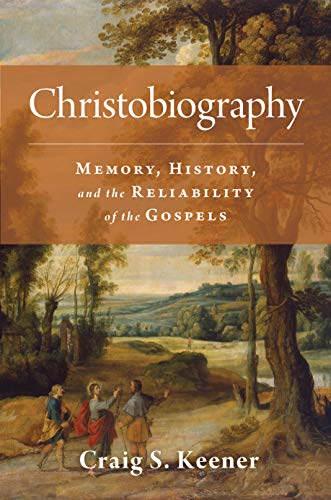 Christobiography: Memory, History, and the Reliability of the Gospels (English Edition)
