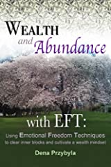 Wealth and Abundance with EFT (Emotional Freedom Techniques) Kindle Edition