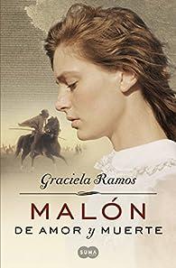 Malón de amor y muerte par Graciela Ramos
