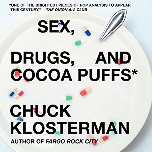 Sex, Drugs, and Cocoa Puffs audiobook cover art