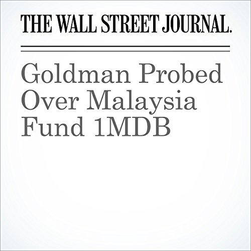 Goldman Probed Over Malaysia Fund 1MDB audiobook cover art