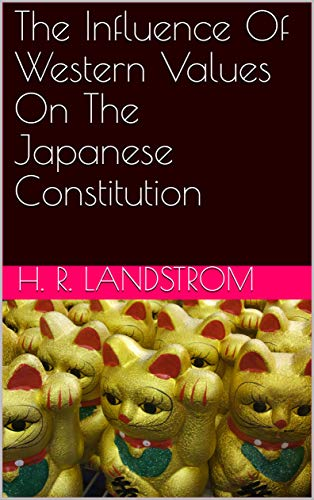 The Influence Of Western Values On The Japanese Constitution (English