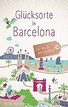 Glücksorte in Barcelona: Fahr hin und werd glücklich