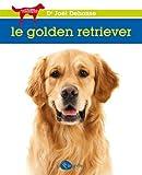 Le golden retriever NE de Joel Dehasse (16 mai 2013) Broché - 16/05/2013