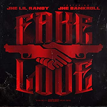 Fake Love (feat. JHE Bankroll)