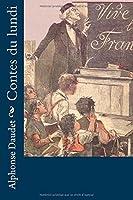 Contes du lundi (French Edition) by Alphonse Daudet(2016-02-16)