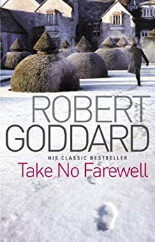 Take No Farewell by [Robert Goddard]