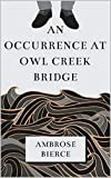 An Occurrence at Owl Creek Bridge 'Annotated' U.S. Short Stories Book (English Edition)