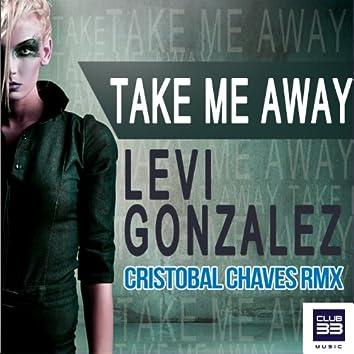 Take Me Away (Cristobal Chaves Remix)