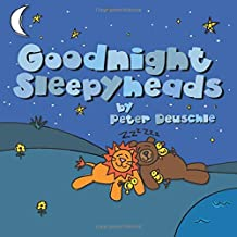 Goodnight Sleepyheads: Wish the Beautiful Animals Sweet Dreams with this Cozy Bedtime Story (Baby to 6 Years) (Shoestring Stories)