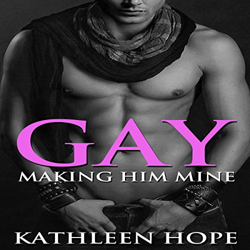 Gay: Making Him Mine audiobook cover art