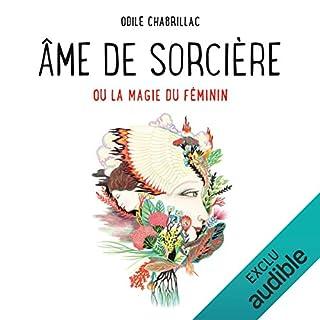 Âme de sorcière                   De :                                                                                                                                 Odile Chabrillac                               Lu par :                                                                                                                                 Lila Tamazit                      Durée : 6 h et 50 min     46 notations     Global 4,4