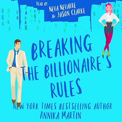Couverture de Breaking the Billionaire's Rules: An Enemies-to-Lovers Romantic Comedy