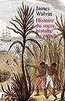 Histoire du sucre, histoire du monde par Walvin
