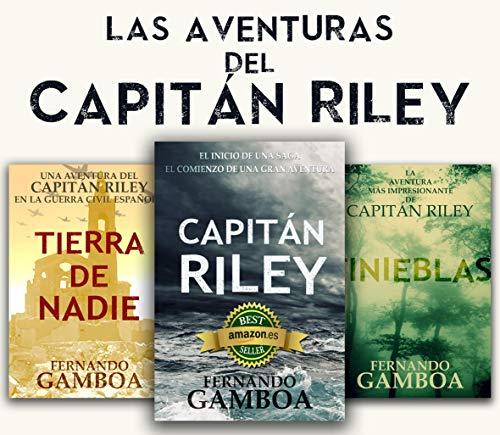 LAS AVENTURAS DEL CAPITÁN RILEY: Capitán Riley+Tinieblas+Tierra de nadie (Spanish Edition)