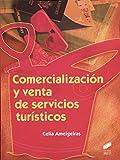 Comercialización y venta de servicios turísticos: 43 (Hostelería y Turismo)