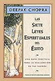 Las siete leyes espirituales del éxito: Una guía práctica para la realización de...