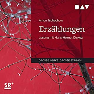 Erzählungen                   By:                                                                                                                                 Anton Tschechow                               Narrated by:                                                                                                                                 Hans-Helmut Dickow                      Length: 11 hrs and 52 mins     Not rated yet     Overall 0.0