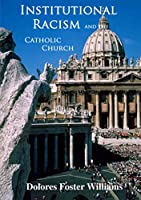 Institutional Racism and the Catholic Church