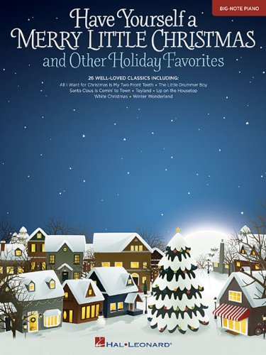 Have Yourself a Merry Little Christmas & Other Holiday Favorites: Big-Note Piano