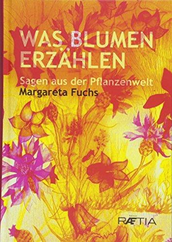 Was Blumen erzählen: Sagen aus der Pflanzenwelt