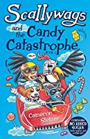 Scallywags and the Candy Catastrophe: Scallywags Book 2