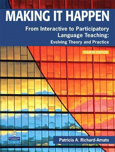 Making It Happen: From Interactive to Participatory Language Teaching -- Evolving Theory and Practic