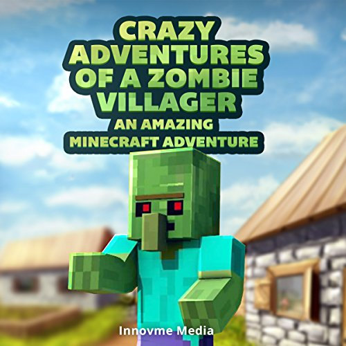 Crazy Adventures of a Zombie Villager audiobook cover art