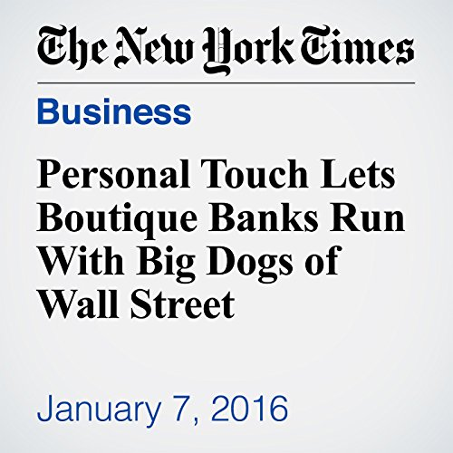 Personal Touch Lets Boutique Banks Run With Big Dogs of Wall Street audiobook cover art