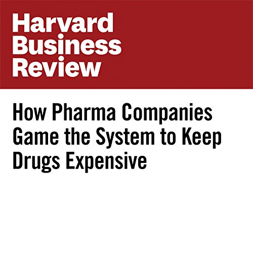 How Pharma Companies Game the System to Keep Drugs Expensive copertina