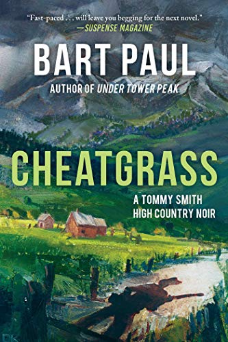 Cheatgrass, Volume 2: A Tommy Smith High Country Noir, Book Two