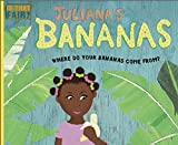 Juliana's Bananas: Where Do Your Bananas Come From? (Is That Fair?)