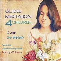 Guided Meditation 4 Children-I Am the Breeze