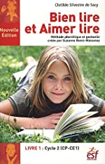 Bien lire et aimer lire - Méthode phonétique et gestuelle créée par Suzanne Borel-Maisonny, livre 1, cycle 2 (CP-CE1) de Clotilde Silvestre de Sacy