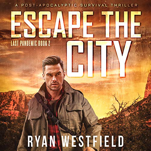 Escape the City: A Post-Apocalyptic Survival Thriller Titelbild