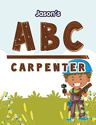 Jason's ABC: The Carpenter with Hammer & Nail (English Edition)