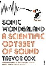 Sonic Wonderland: A Scientic Odyssey of Sound by Cox, Trevor (2015) Paperback