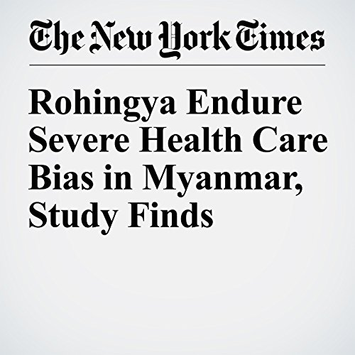 Rohingya Endure Severe Health Care Bias in Myanmar, Study Finds cover art