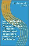 La psychologie dans l'opéra français par Dauriac