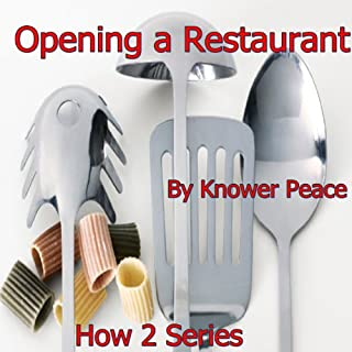 Opening a Restaurant     How 2 Series              By:                                                                                                                                 Knower Peace                               Narrated by:                                                                                                                                 Knower Peace                      Length: 49 mins     9 ratings     Overall 2.1