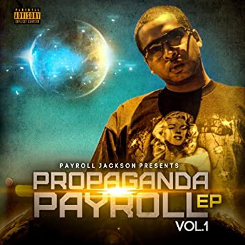 Propaganda Payroll EP ,Vol.1