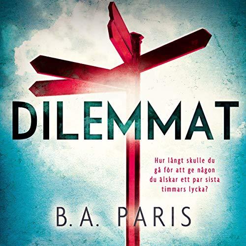 Dilemmat Audiobook By B. A. Paris cover art