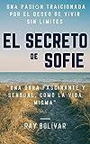 El Secreto de Sofie: Una pasión traicionada por el deseo de vivir sin límites