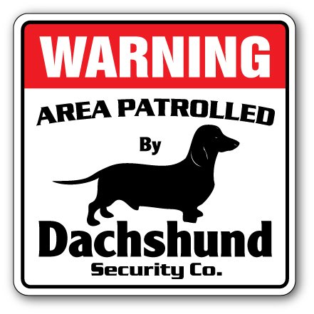 Dachshund Security Sign Area Patrolled pet Gag Funny Dog Owner Lover Gift pup
