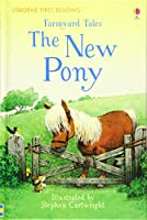 First Reading Farmyard Tales: The New Pony (2.2 First Reading Level Two (Mauve))