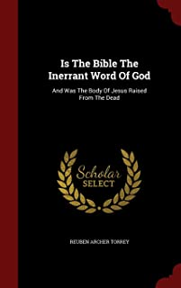 Is the Bible the Inerrant Word of God: And Was the Body of Jesus Raised from the Dead