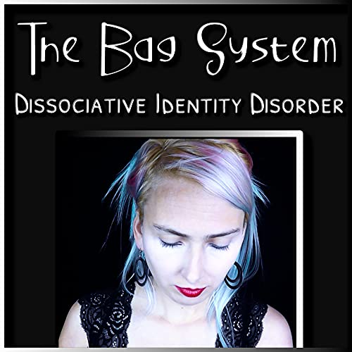 The Bag System - Dissociative Identity Disorder Podcast By Melissa C. Water cover art