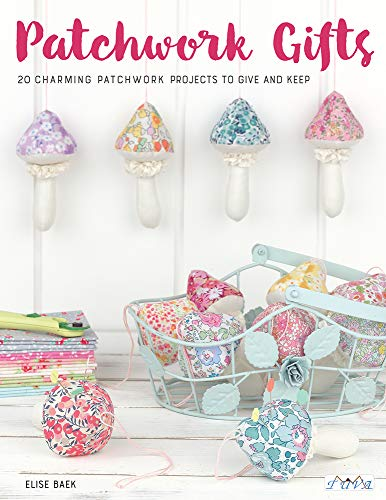 Compare Textbook Prices for Patchwork Gifts: 20 Charming Patchwork Projects to Give and Keep None Edition ISBN 9786059192606 by Baek, Elise